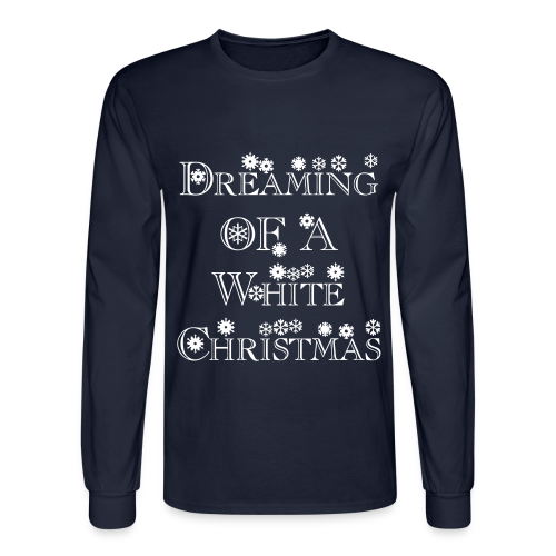 Dreaming of a White Christmas - Men's Long Sleeve T-Shirt