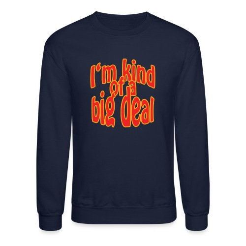 Big Deal - Crewneck Sweatshirt