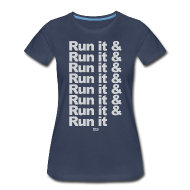 Women's T-Shirts ~ Women's Premium T-Shirt ~ Run it & Run it & Run it woman's shirt