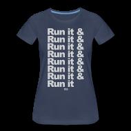 Women's T-Shirts ~ Women's Premium T-Shirt ~ Run it & Run it & Run it woman's shirt