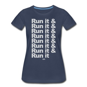 Run it & Run it & Run it woman's shirt - Women's Premium T-Shirt