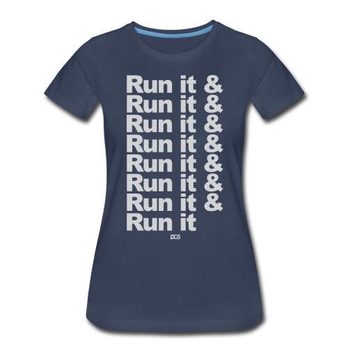 Run it & Run it & Run it woman's shirt - Women's Premium T-Shirt