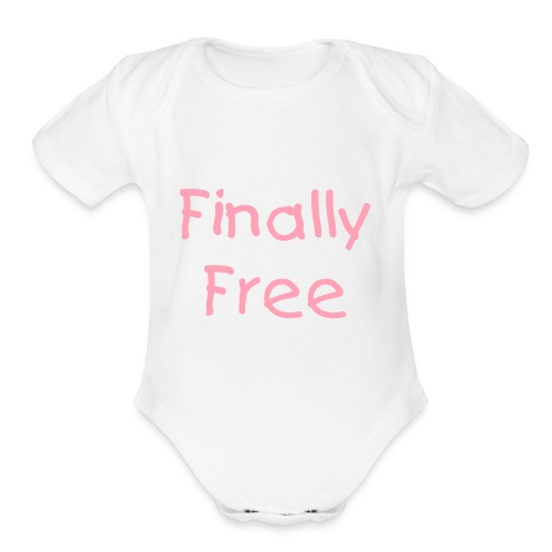 Finally Free (girl) - Organic Short Sleeve Baby Bodysuit