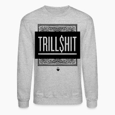 Trill Shit Long Sleeve Shirts