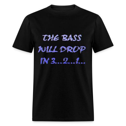 The bass will drop - Men's T-Shirt