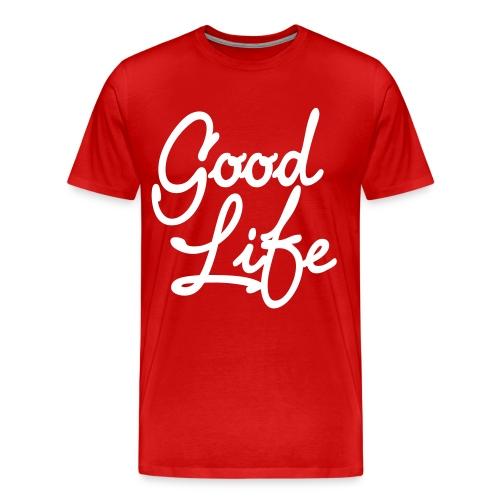 Good Life - Men's Premium T-Shirt