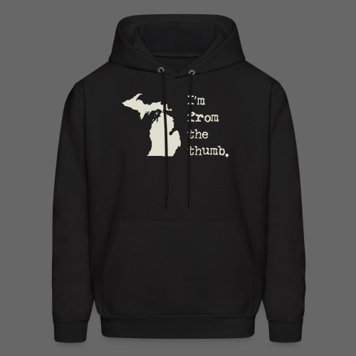 I'm From the Thumb - Men's Hoodie