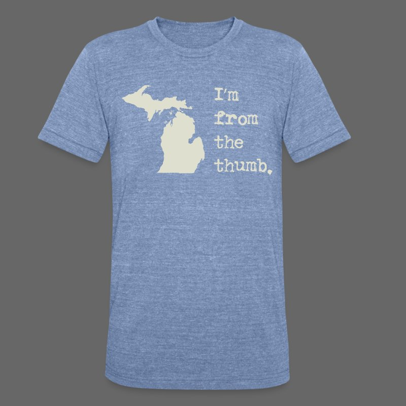 I'm From the Thumb - Unisex Tri-Blend T-Shirt by American Apparel
