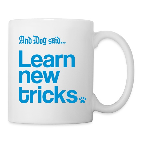 Learn New Tricks - mug - Coffee/Tea Mug