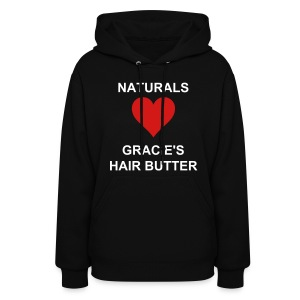 NATURALS LOVES GRACIE'S HAIR BUTTER - Women's Hoodie