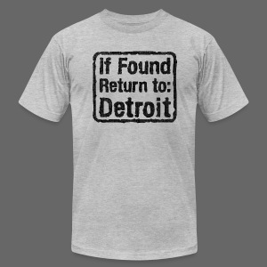 If Found Return to Detroit - Men's T-Shirt by American Apparel
