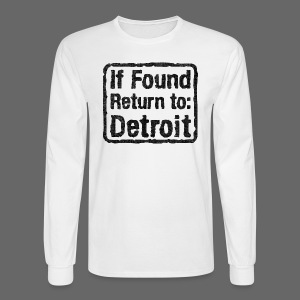 If Found Return to Detroit - Men's Long Sleeve T-Shirt