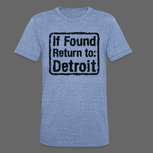 If Found Return to Detroit - Unisex Tri-Blend T-Shirt by American Apparel