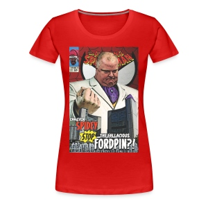 Rob Ford is... THE FORDPIN!  - Women's Premium T-Shirt
