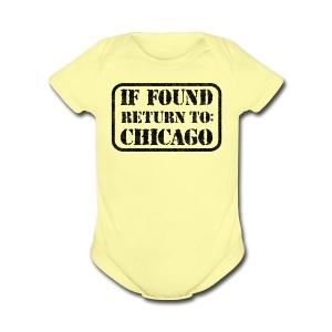 If Found Return To Chicago - Short Sleeve Baby Bodysuit