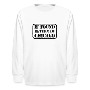 If Found Return To Chicago - Kids' Long Sleeve T-Shirt