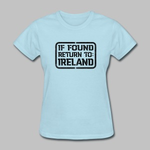 If Found Return To Ireland - Women's T-Shirt