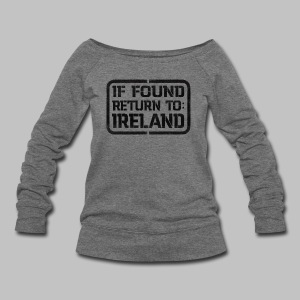 If Found Return To Ireland - Women's Wideneck Sweatshirt