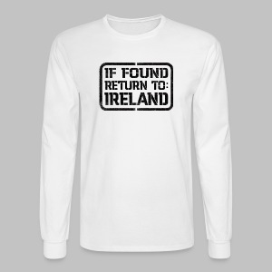 If Found Return To Ireland - Men's Long Sleeve T-Shirt