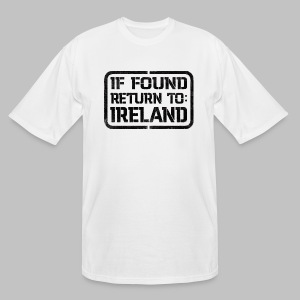 If Found Return To Ireland - Men's Tall T-Shirt
