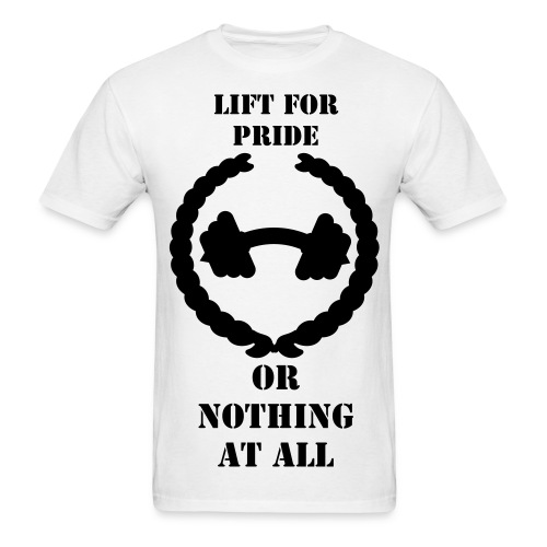 Lift for pride or nothing at all - Men's T-Shirt