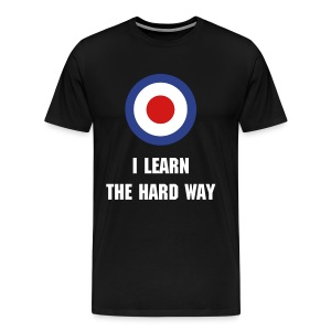 I learn the hard way - Men's Premium T-Shirt