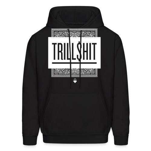 Trill Shit - Mens Hoodie - Men's Hoodie