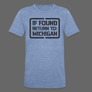 If Found Return To Michigan - Unisex Tri-Blend T-Shirt