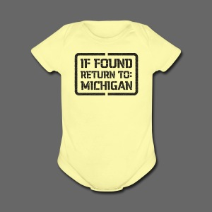 If Found Return To Michigan - Short Sleeve Baby Bodysuit