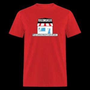 Jerk Store -www.TedsThreads.co - Men's T-Shirt