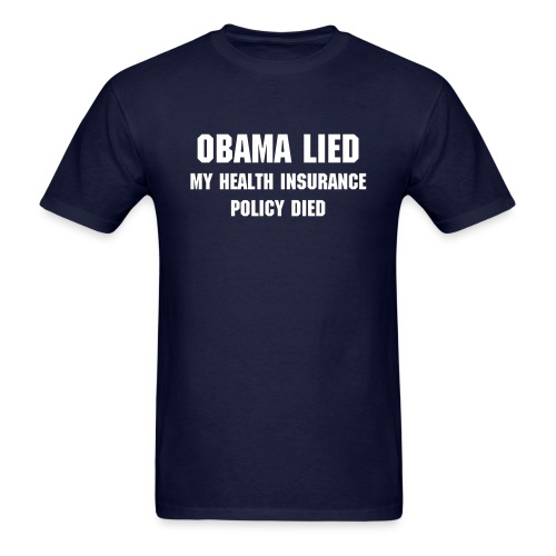 Obama Lied about Health Insurance T-Shirt - Men's T-Shirt