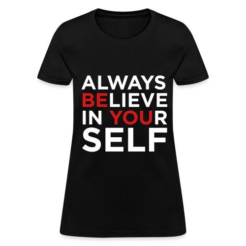 Believe In Yourself Tee - Women's T-Shirt