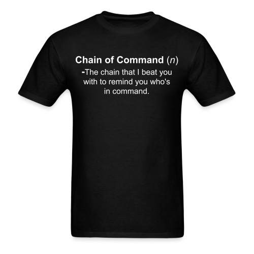 The Chain of Command - Men's T-Shirt