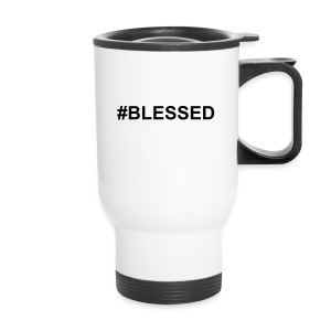 #BLESSED HOT CUP - Travel Mug