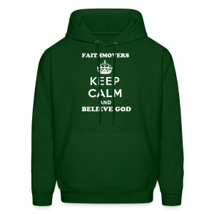 Mens FaithMover Sweatshirt - FaithMovers Keep Calm and Believe God - Men's Hoodie