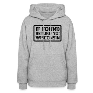 If Found Return To Wisconsin - Women's Hoodie