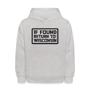 If Found Return To Wisconsin - Kids' Hoodie