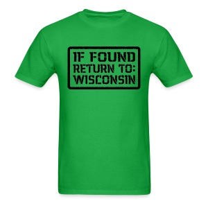 If Found Return To Wisconsin - Men's T-Shirt