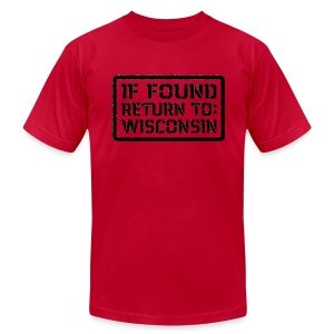 If Found Return To Wisconsin - Men's T-Shirt by American Apparel