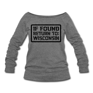 If Found Return To Wisconsin - Women's Wideneck Sweatshirt