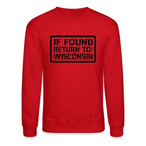 If Found Return To Wisconsin - Crewneck Sweatshirt