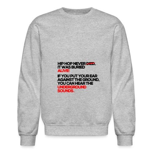 Hip hop isn't dead crew neck  - Crewneck Sweatshirt