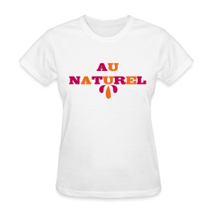Au Naturel Women's T-shirt - Women's T-Shirt