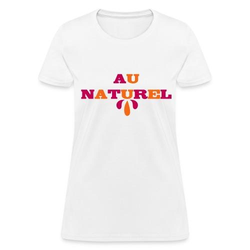 Au Naturel Women's T-shirt - Women's T-Shirt