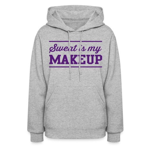 Sweat is my makeup - Women's Hoodie