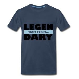 Legen Wait for it... Dary - Men's Premium T-Shirt