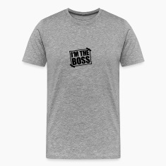 I'm The Boss Notice T-Shirts