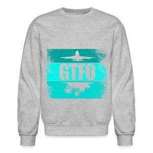 ***HARD ***GTFO SWEATSHIRT - Crewneck Sweatshirt