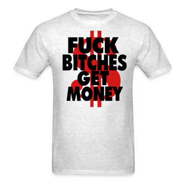 from Jared fuck bitches get money shirt