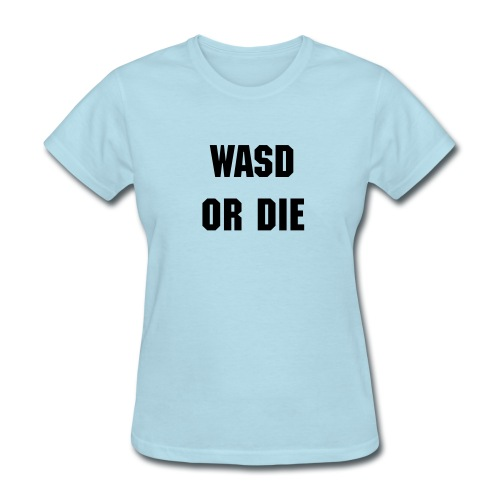 WASD or Die (Women's) - Women's T-Shirt